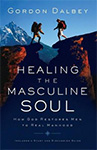 Healing The Masculine Soul by Gordon Dalbey