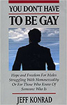 You Don't Have To Be Gay by Jeff Konrad